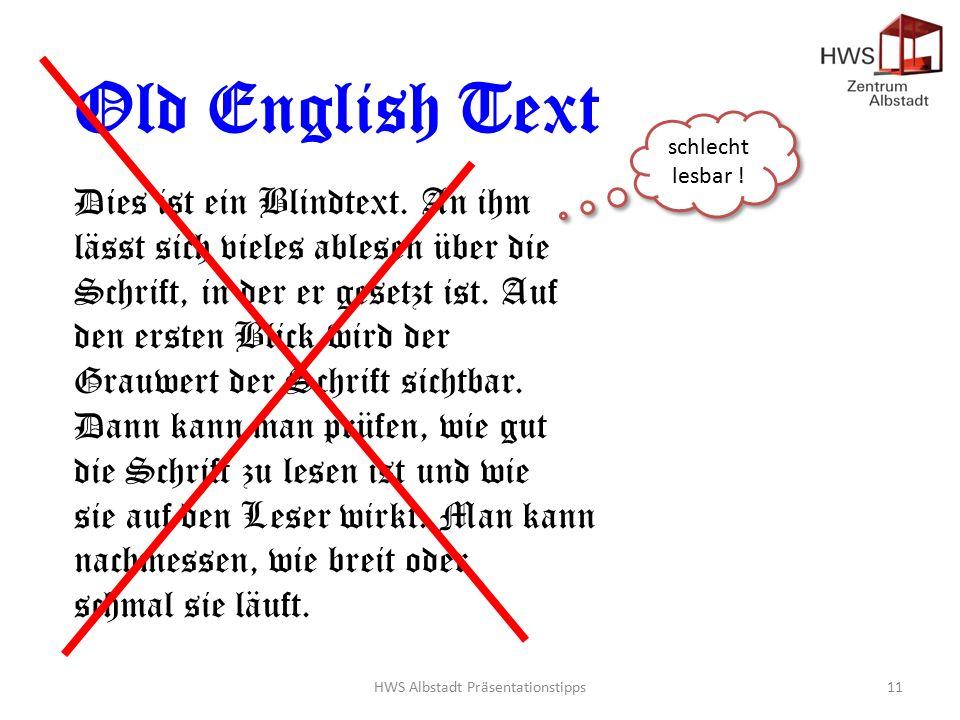 HWS Albstadt Präsentationstipps11 Old English Text Dies ist ein Blindtext.