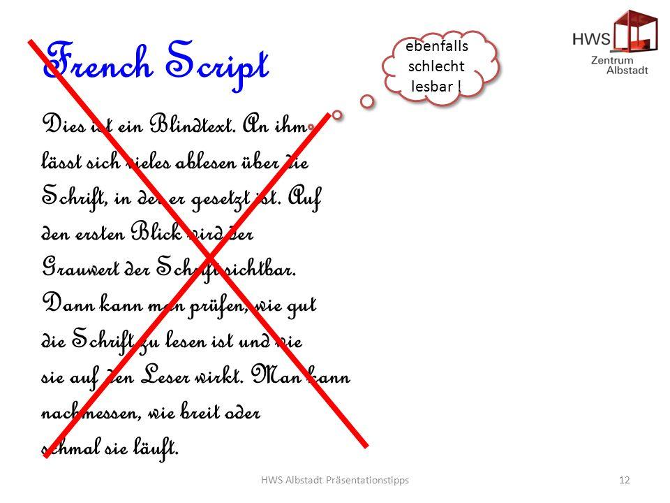 HWS Albstadt Präsentationstipps12 French Script Dies ist ein Blindtext.