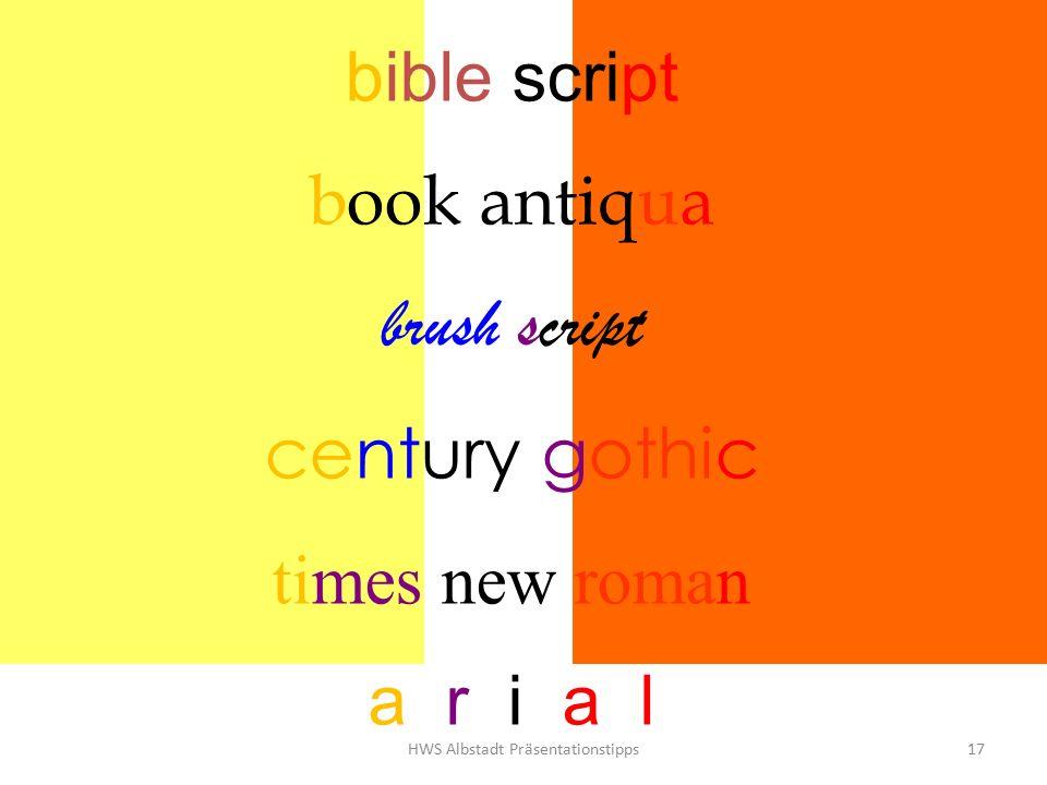 HWS Albstadt Präsentationstipps17 bible script book antiqua brush script century gothic times new roman a r i a l