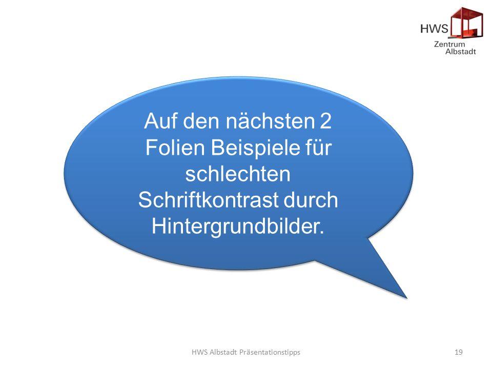 HWS Albstadt Präsentationstipps19 Auf den nächsten 2 Folien Beispiele für schlechten Schriftkontrast durch Hintergrundbilder.