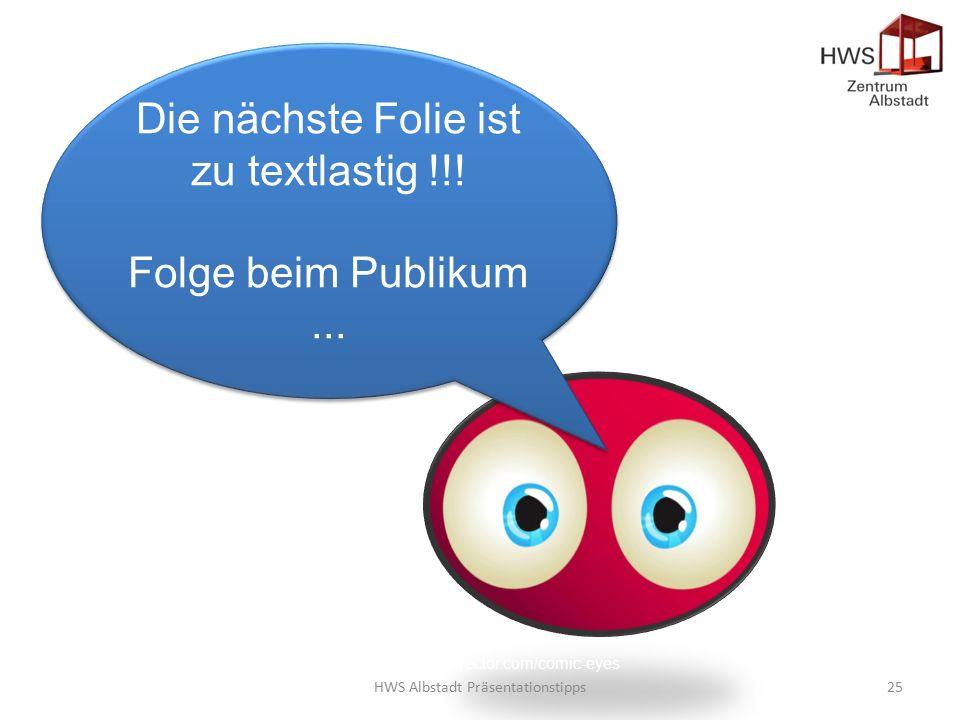 HWS Albstadt Präsentationstipps25 Die nächste Folie ist zu textlastig !!.