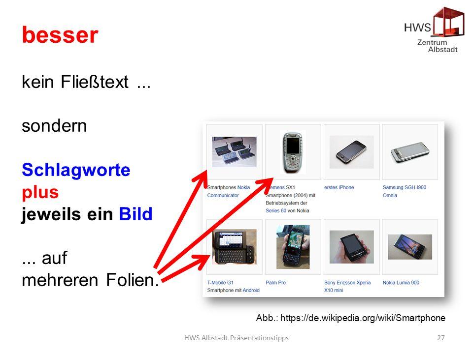 HWS Albstadt Präsentationstipps27 Abb.: https://de.wikipedia.org/wiki/Smartphone besser kein Fließtext...