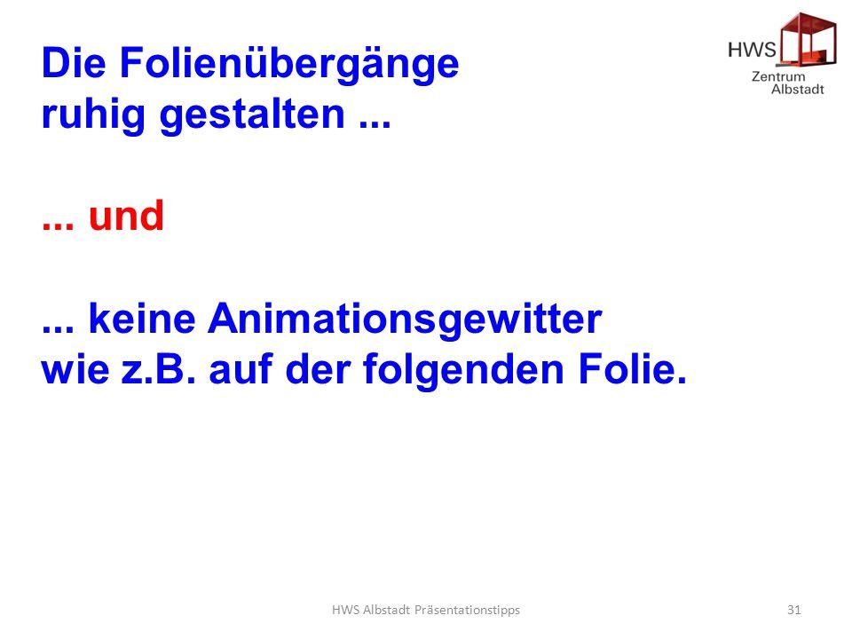HWS Albstadt Präsentationstipps31 Die Folienübergänge ruhig gestalten...