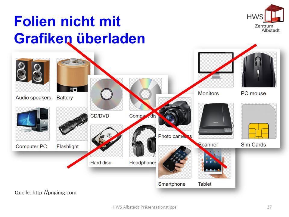 HWS Albstadt Präsentationstipps37 Folien nicht mit Grafiken überladen Quelle: http://pngimg.com