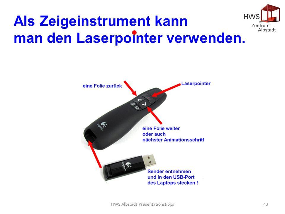 HWS Albstadt Präsentationstipps43 Als Zeigeinstrument kann man den Laserpointer verwenden.