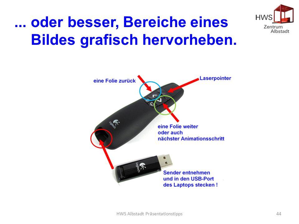 HWS Albstadt Präsentationstipps44... oder besser, Bereiche eines Bildes grafisch hervorheben.