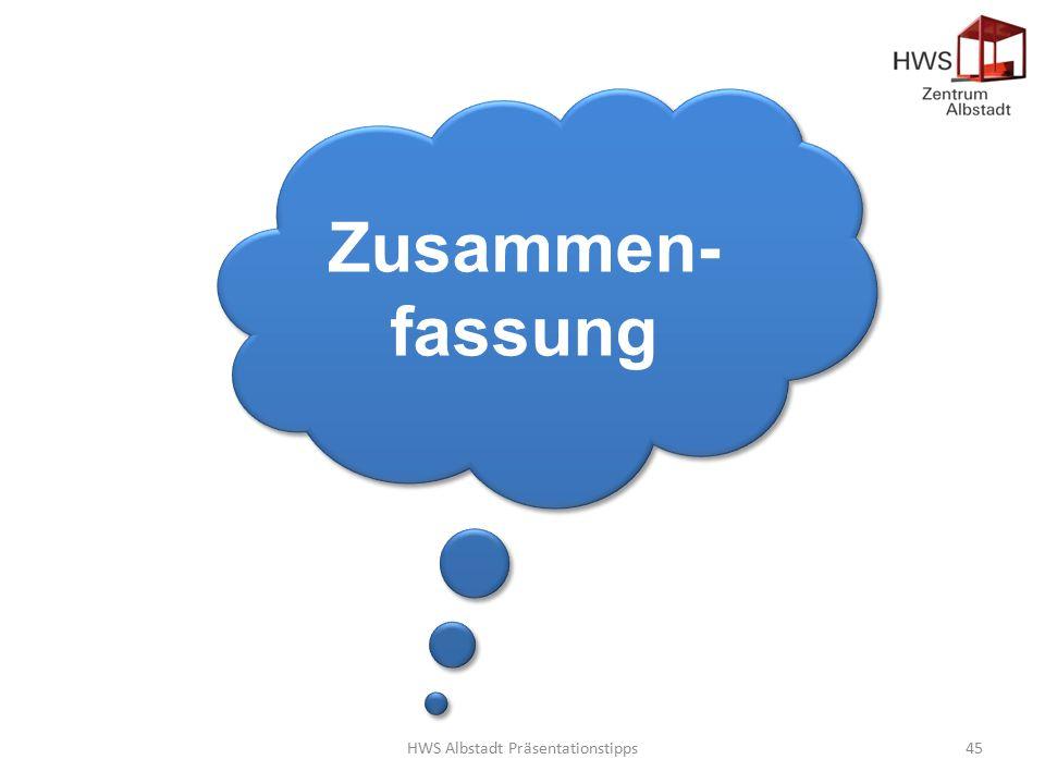 HWS Albstadt Präsentationstipps45 Zusammen- fassung