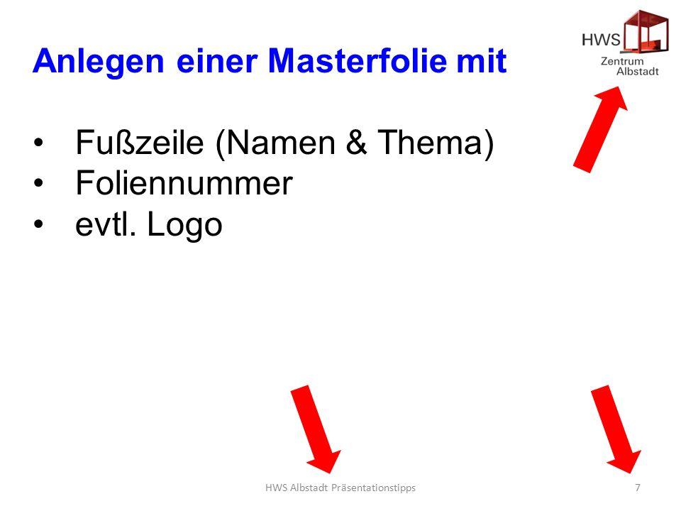 HWS Albstadt Präsentationstipps7 Anlegen einer Masterfolie mit Fußzeile (Namen & Thema) Foliennummer evtl.