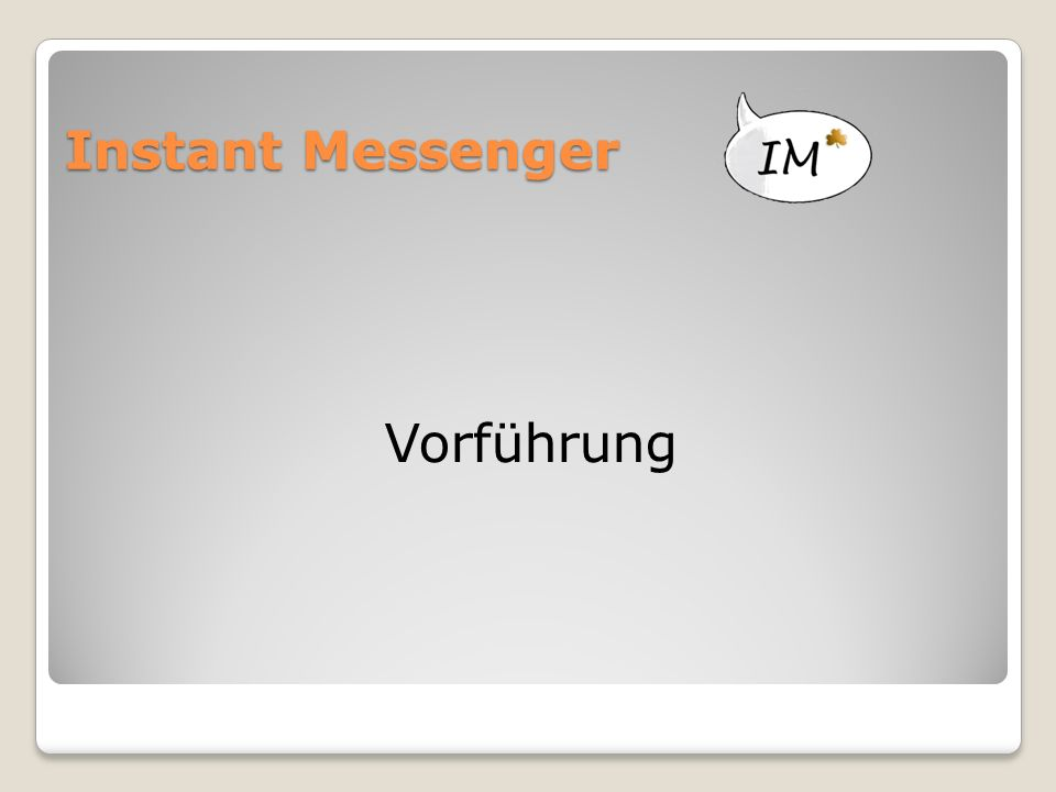 Instant Messenger Vorführung