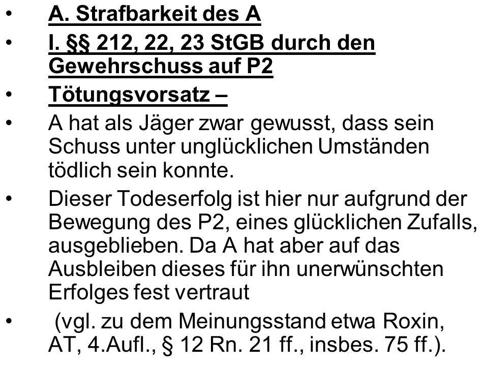 D.Gesamtergebnis und Konkurrenzen A und G: nicht strafbar J: §§ 212 Abs.