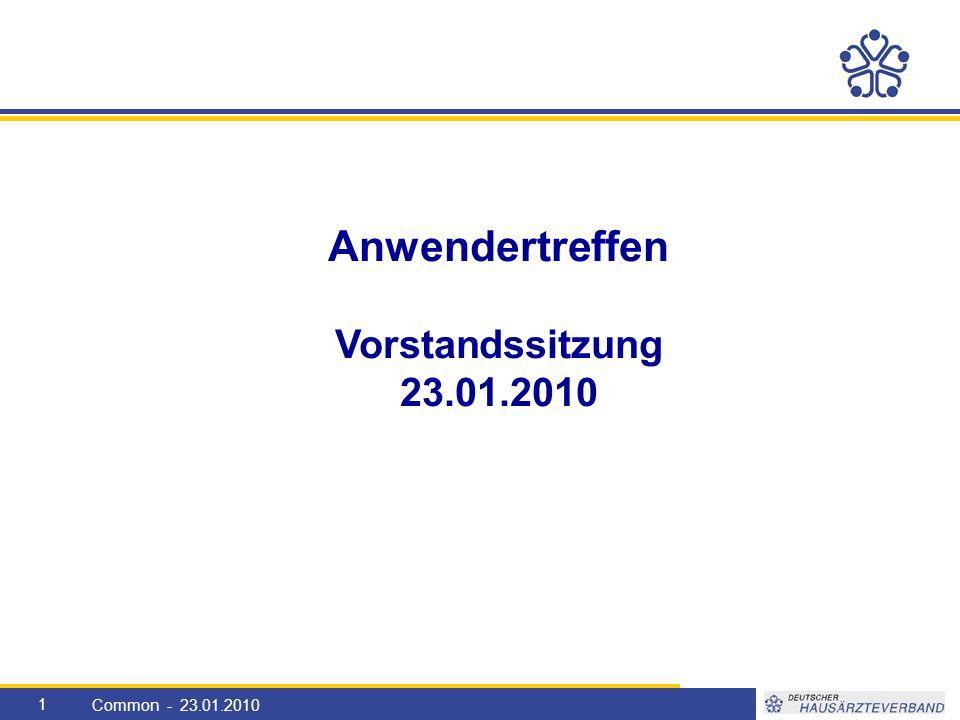 1 Anwendertreffen Vorstandssitzung 23.01.2010 Common - 23.01.2010