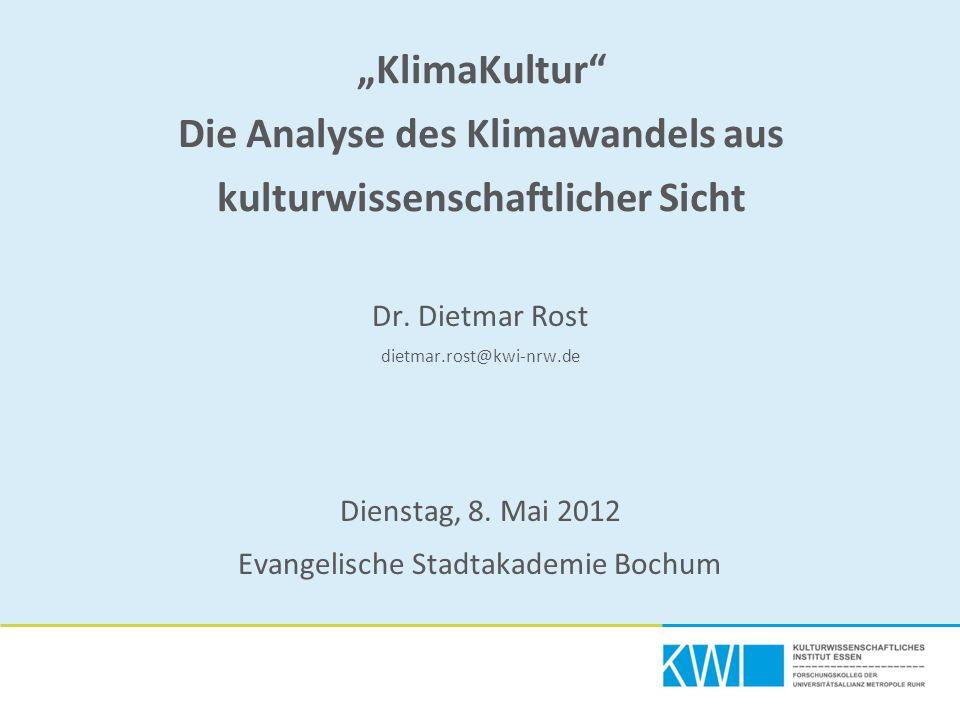 """""""KlimaKultur Die Analyse des Klimawandels aus kulturwissenschaftlicher Sicht Dr."""
