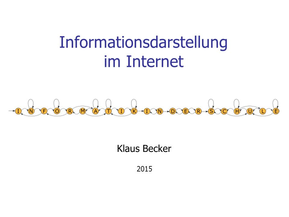 Informationsdarstellung im Internet Klaus Becker 2015
