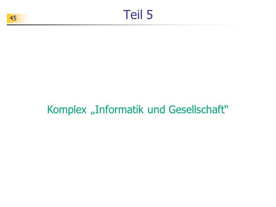 """45 Teil 5 Komplex """"Informatik und Gesellschaft"""