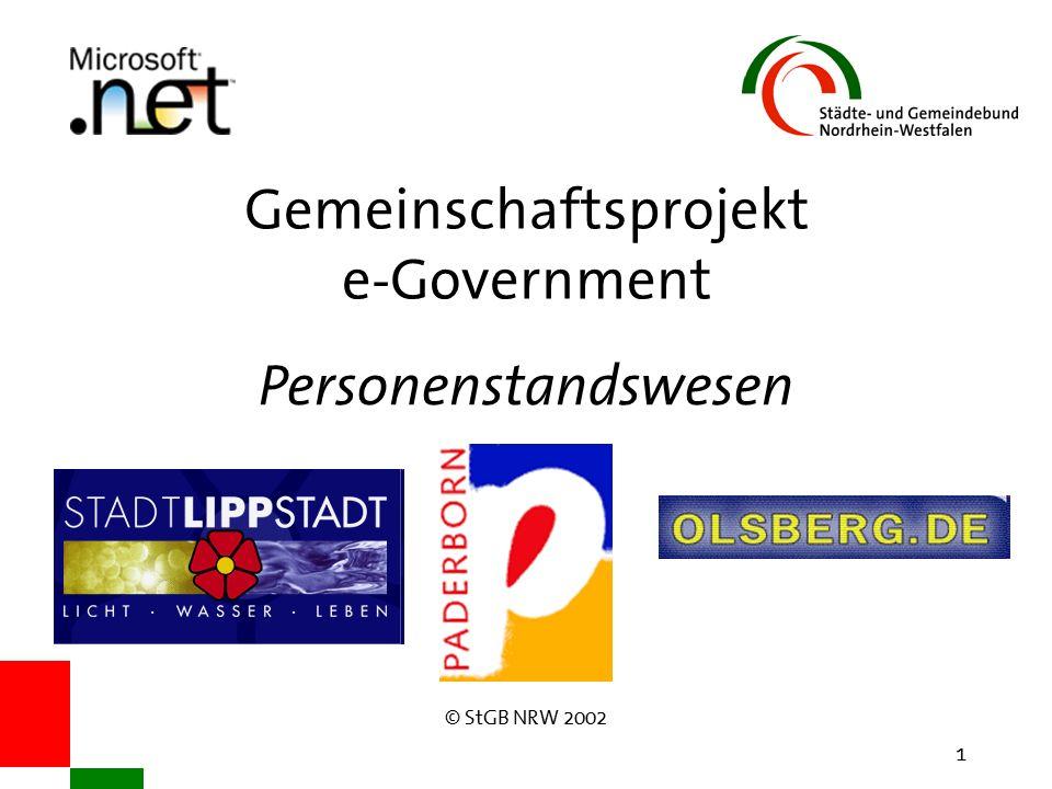 © StGB NRW 2002 1 Gemeinschaftsprojekt e-Government Personenstandswesen
