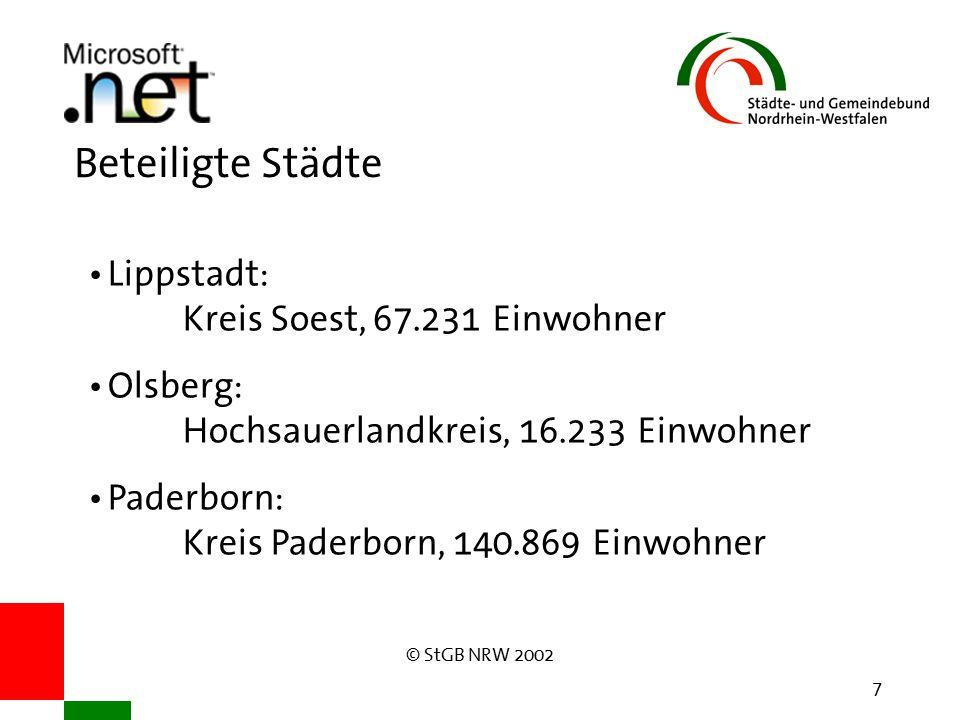 © StGB NRW 2002 7 Beteiligte Städte Lippstadt: Kreis Soest, 67.231 Einwohner Olsberg: Hochsauerlandkreis, 16.233 Einwohner Paderborn: Kreis Paderborn, 140.869 Einwohner