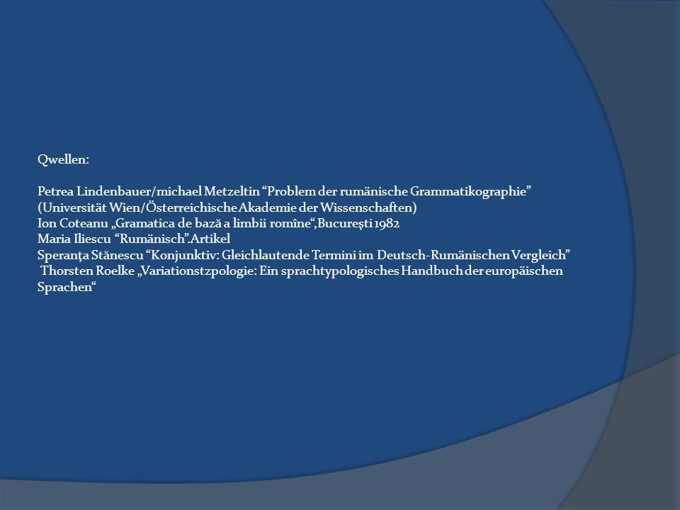 """Qwellen: Petrea Lindenbauer/michael Metzeltin """"Problem der rumänische Grammatikographie"""" (Universität Wien/Österreichische Akademie der Wissenschaften"""