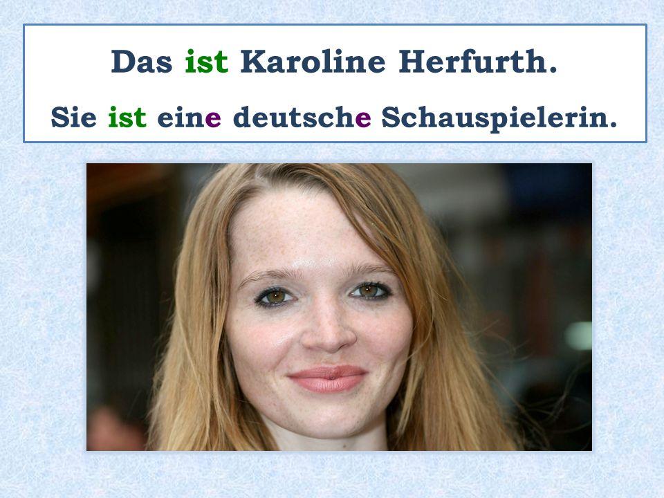 Das ist Karoline Herfurth. Sie ist eine deutsche Schauspielerin.