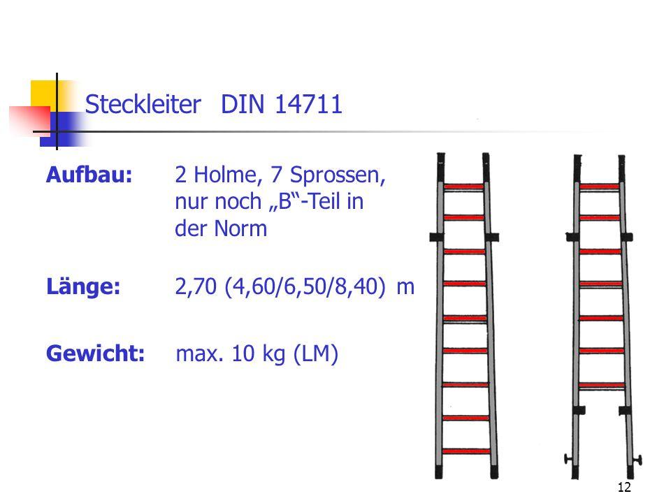 """12 Aufbau: Steckleiter DIN 14711 2 Holme, 7 Sprossen, nur noch """"B""""-Teil in der Norm Länge: Gewicht: 2,70 (4,60/6,50/8,40) m max. 10 kg (LM)"""