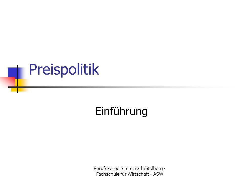 Berufskolleg Simmerath/Stolberg - Fachschule für Wirtschaft - ASW Preispolitik Einführung