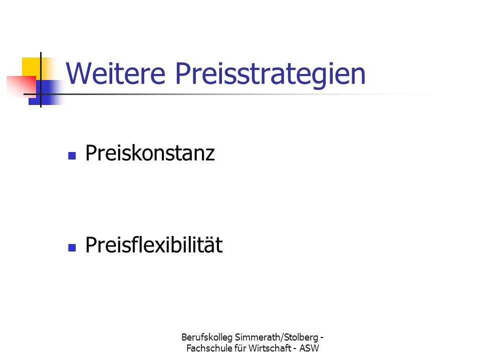 Berufskolleg Simmerath/Stolberg - Fachschule für Wirtschaft - ASW Weitere Preisstrategien Preiskonstanz Preisflexibilität