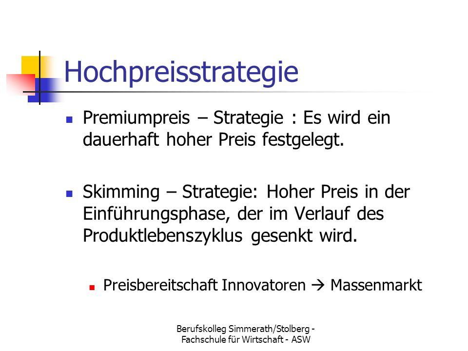 Berufskolleg Simmerath/Stolberg - Fachschule für Wirtschaft - ASW Hochpreisstrategie Premiumpreis – Strategie : Es wird ein dauerhaft hoher Preis festgelegt.