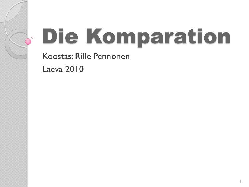 Die Komparation Koostas: Rille Pennonen Laeva 2010 1