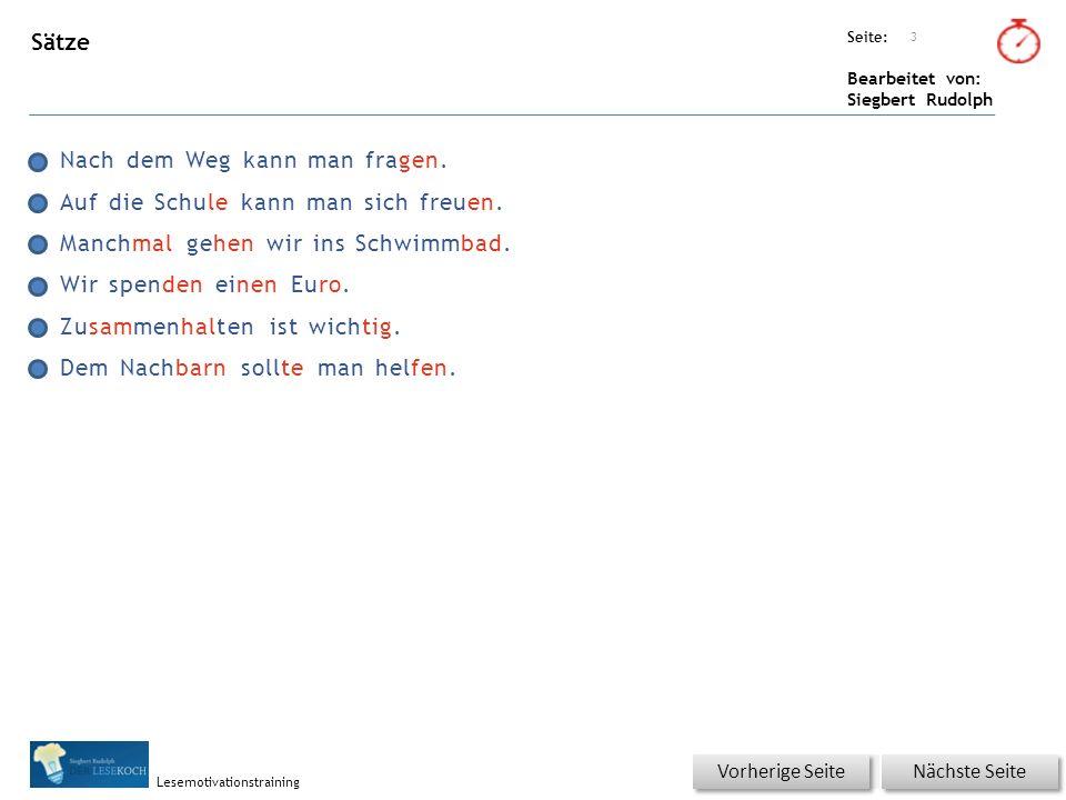 Übungsart: Seite: Bearbeitet von: Siegbert Rudolph Lesemotivationstraining Sätze Nach dem Weg kann man fragen.