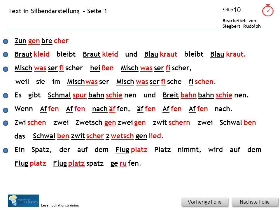 Übungsart: Seite: Bearbeitet von: Siegbert Rudolph Lesemotivationstraining 10 Text in Silbendarstellung – Seite 1 Nächste Folie Vorherige Folie Zungen