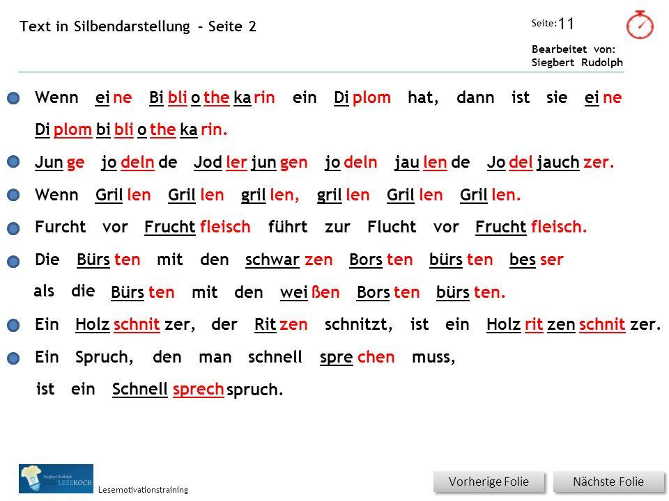 Übungsart: Seite: Bearbeitet von: Siegbert Rudolph Lesemotivationstraining 11 Text in Silbendarstellung – Seite 2 Nächste Folie Vorherige Folie Wennei