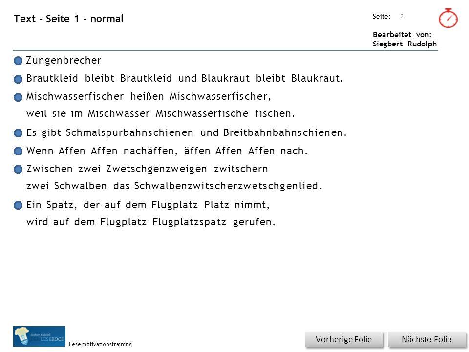 Übungsart: Seite: Bearbeitet von: Siegbert Rudolph Lesemotivationstraining Text - Seite 1 - normal Zungenbrecher Brautkleid bleibt Brautkleid und Blau