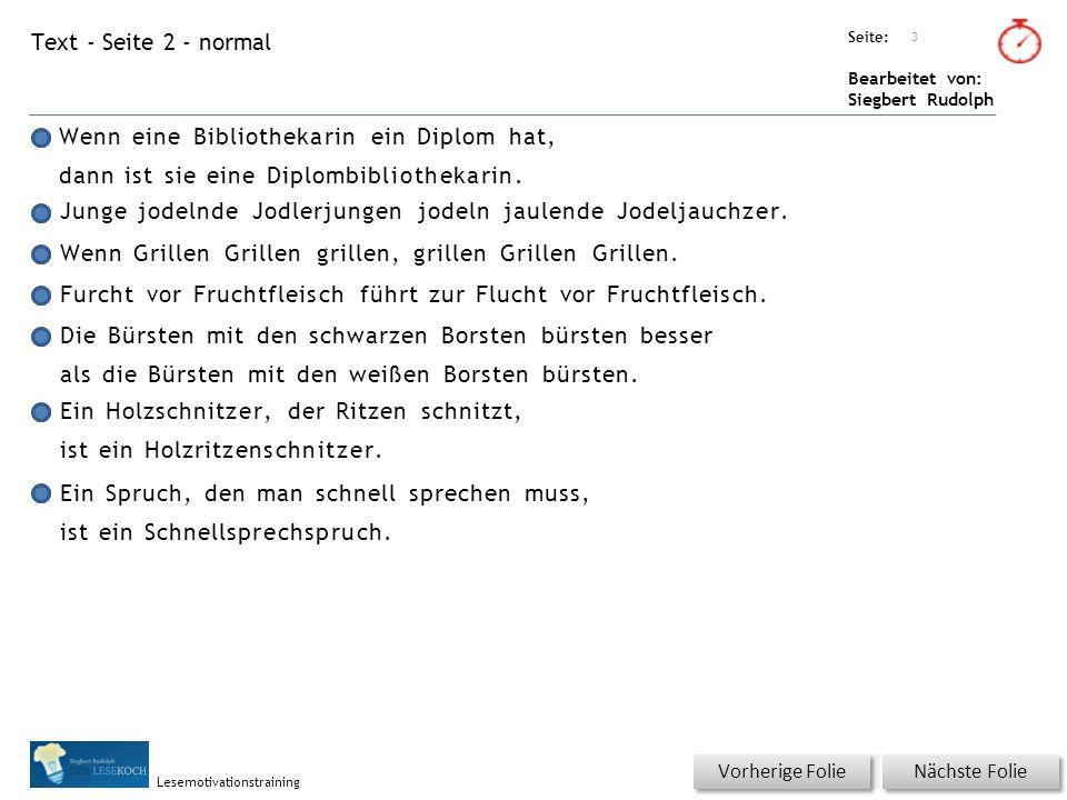 Übungsart: Seite: Bearbeitet von: Siegbert Rudolph Lesemotivationstraining Text - Seite 2 - normal Wenn eine Bibliothekarin ein Diplom hat, dann ist sie eine Diplombibliothekarin.