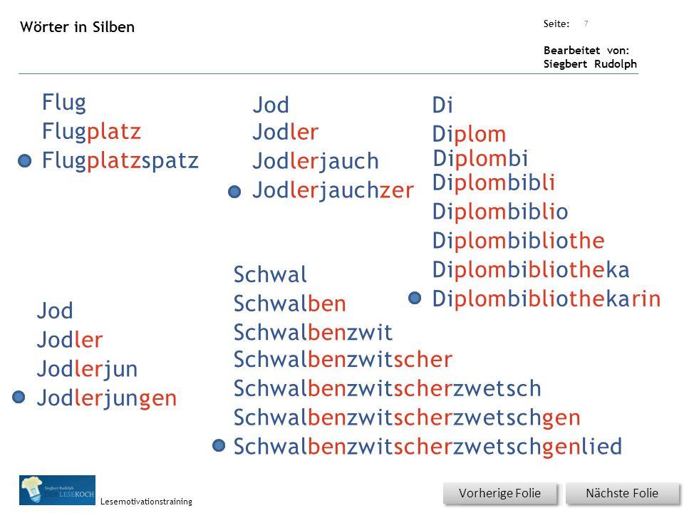 Übungsart: Seite: Bearbeitet von: Siegbert Rudolph Lesemotivationstraining Wörter in Silben Nächste Folie Vorherige Folie Flug Diplombibliothekarin Jo