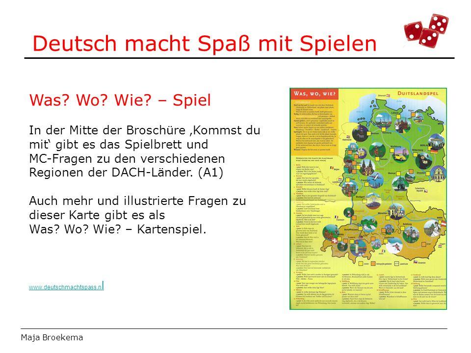 Deutsch macht Spaß mit Spielen Maja Broekema Was? Wo? Wie? – Spiel In der Mitte der Broschüre 'Kommst du mit' gibt es das Spielbrett und MC-Fragen zu