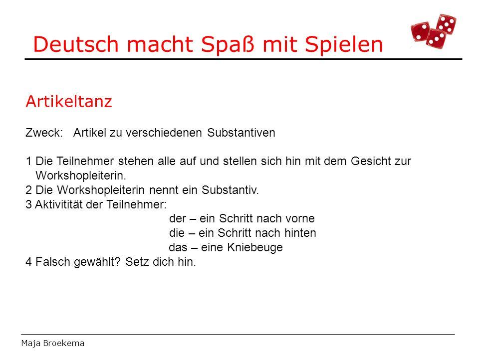 Deutsch macht Spaß mit Spielen Maja Broekema Artikeltanz Zweck: Artikel zu verschiedenen Substantiven 1 Die Teilnehmer stehen alle auf und stellen sic