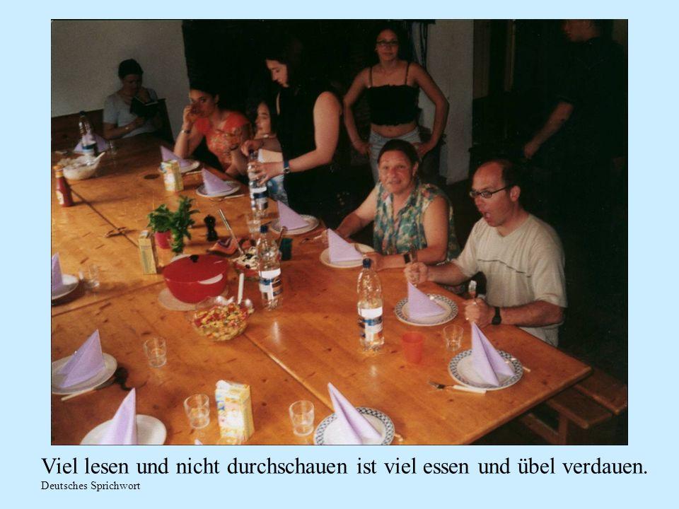 Viel lesen und nicht durchschauen ist viel essen und übel verdauen. Deutsches Sprichwort
