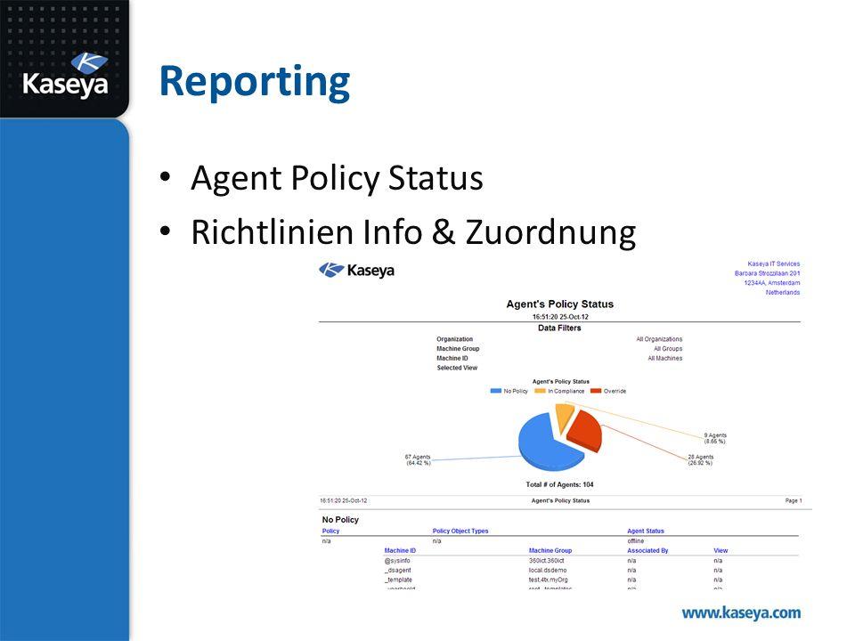 Reporting Agent Policy Status Richtlinien Info & Zuordnung