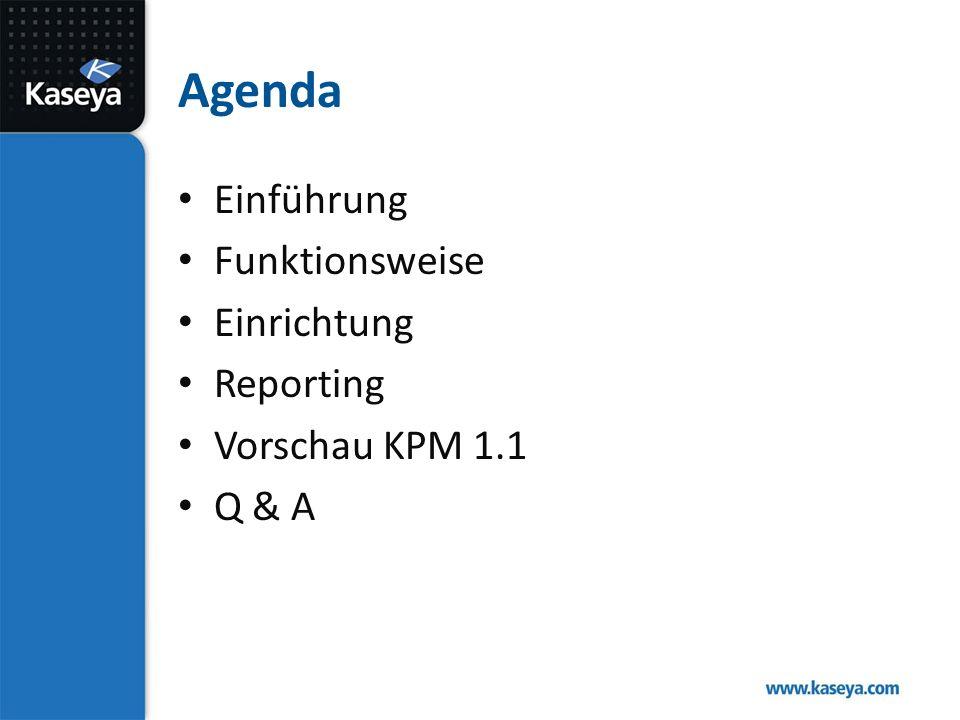 Agenda Einführung Funktionsweise Einrichtung Reporting Vorschau KPM 1.1 Q & A