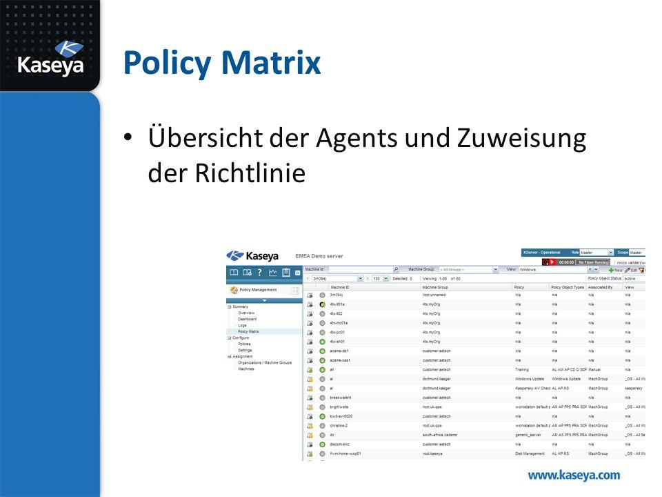 Policy Matrix Übersicht der Agents und Zuweisung der Richtlinie