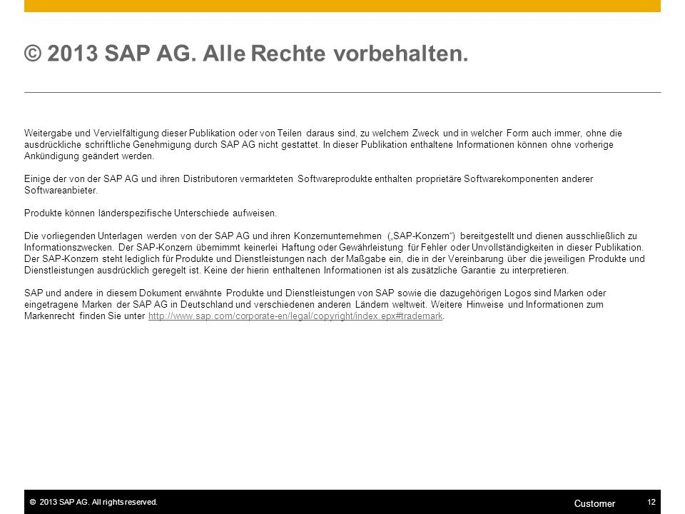 ©2013 SAP AG. All rights reserved.12 Customer © 2013 SAP AG.