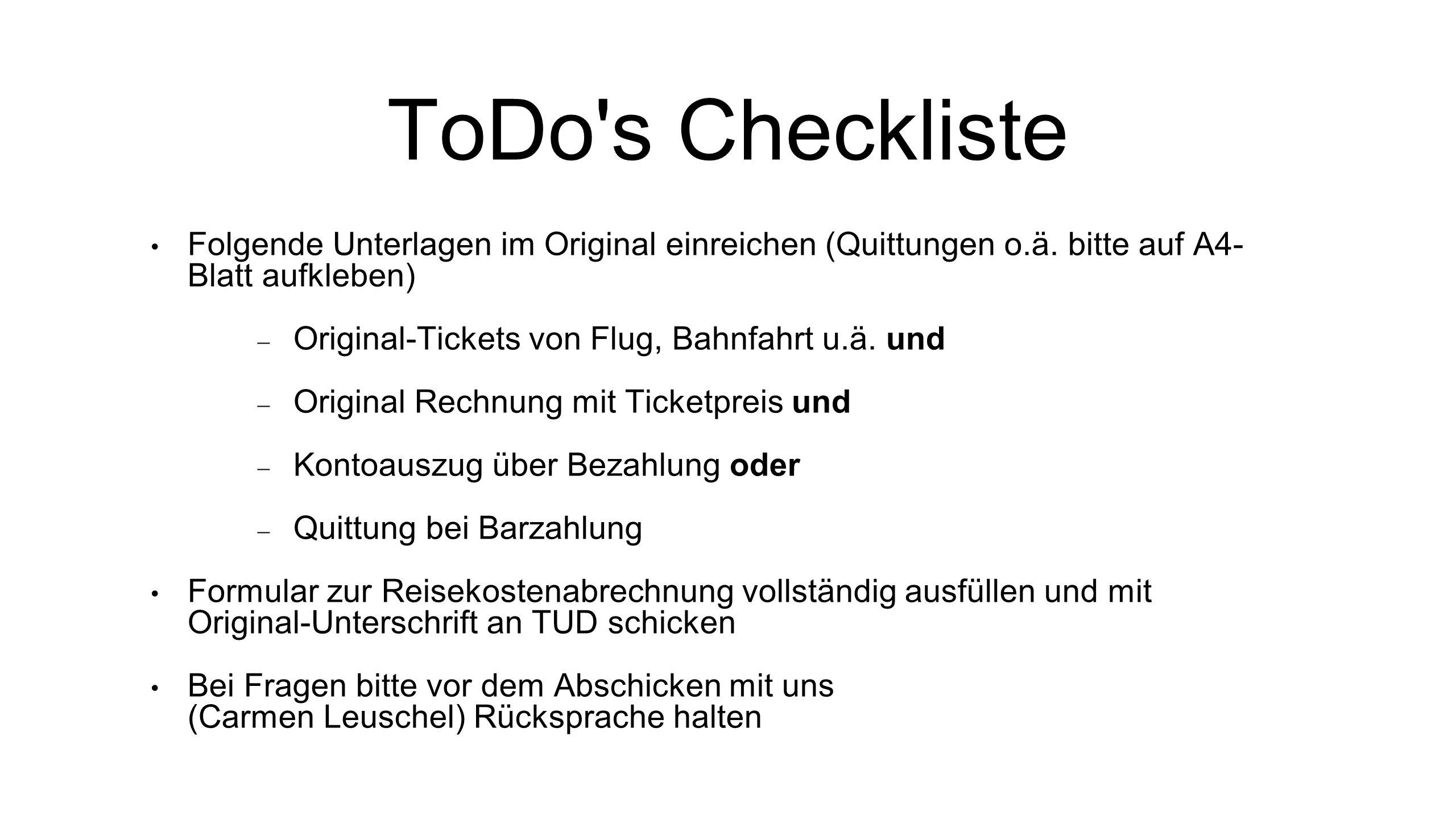 ToDo s Checkliste Folgende Unterlagen im Original einreichen (Quittungen o.ä.