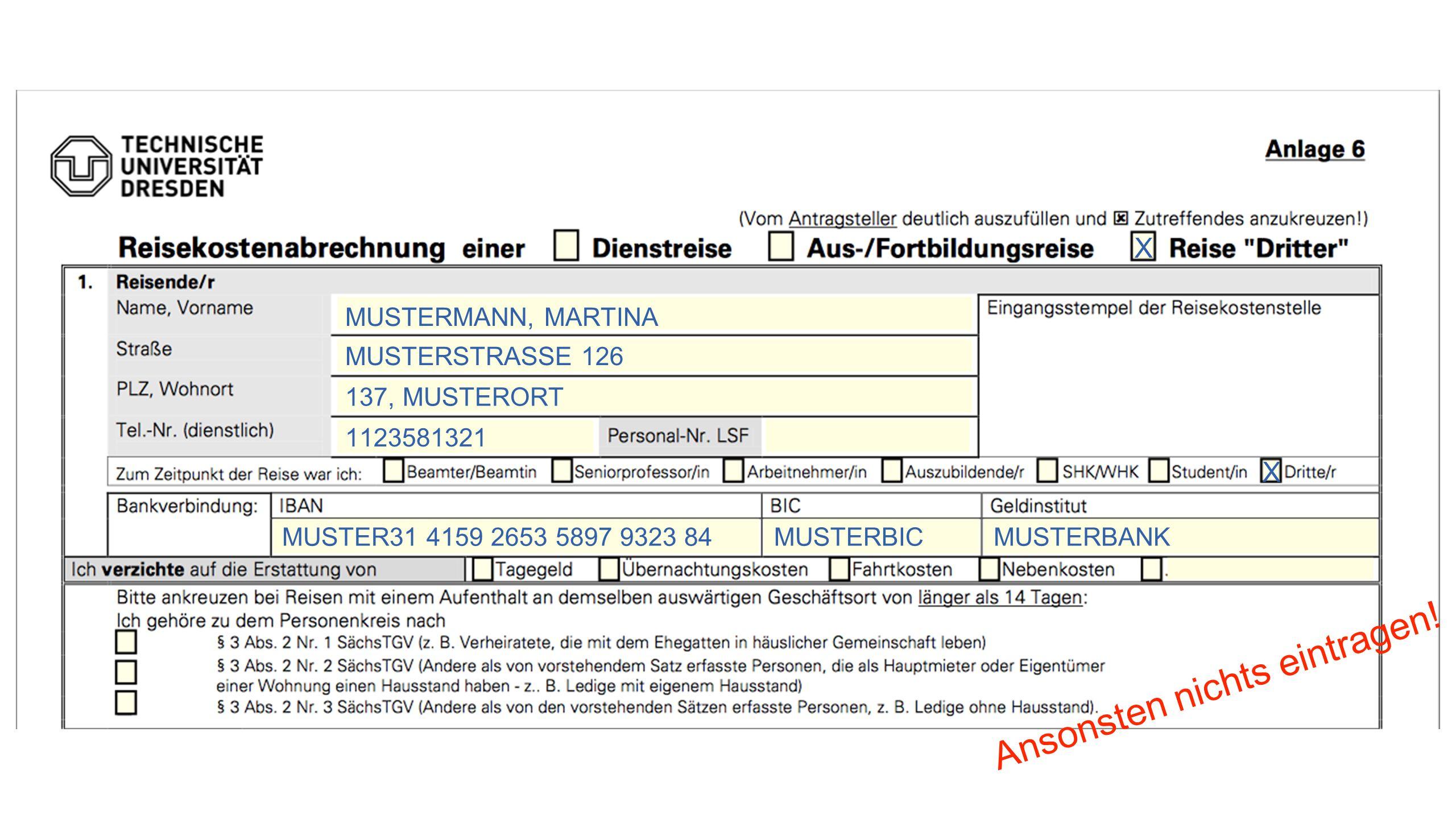 X MUSTERMANN, MARTINA MUSTERSTRASSE 126 137, MUSTERORT 1123581321 X MUSTER31 4159 2653 5897 9323 84MUSTERBICMUSTERBANK Ansonsten nichts eintragen!