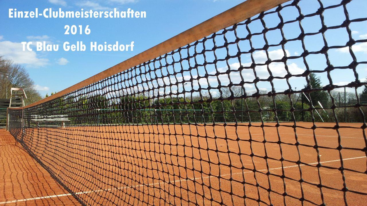 Einzel-Clubmeisterschaften 2016 TC Blau Gelb Hoisdorf