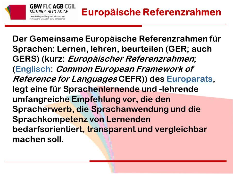 Der Gemeinsame Europäische Referenzrahmen für Sprachen: Lernen, lehren, beurteilen (GER; auch GERS) (kurz: Europäischer Referenzrahmen; (Englisch: Common European Framework of Reference for Languages CEFR)) des Europarats, legt eine für Sprachenlernende und -lehrende umfangreiche Empfehlung vor, die den Spracherwerb, die Sprachanwendung und die Sprachkompetenz von Lernenden bedarfsorientiert, transparent und vergleichbar machen soll.EnglischEuroparats Europäische Referenzrahmen