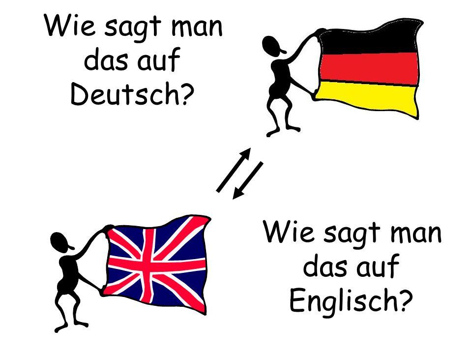 Wie sagt man das auf Deutsch Wie sagt man das auf Englisch
