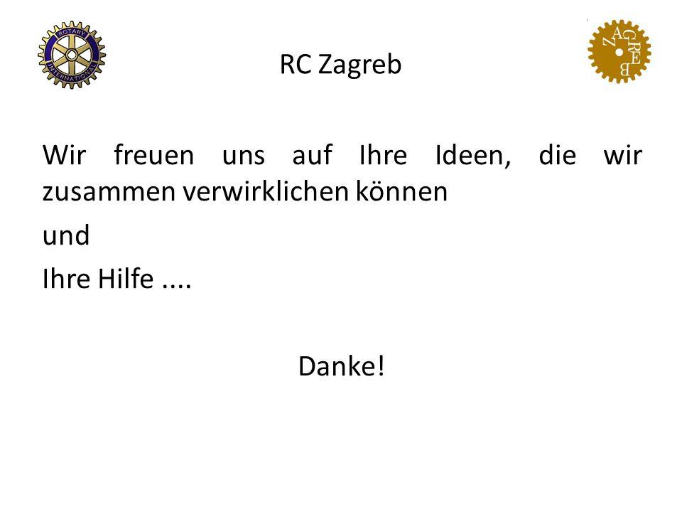 RC Zagreb Wir freuen uns auf Ihre Ideen, die wir zusammen verwirklichen können und Ihre Hilfe....