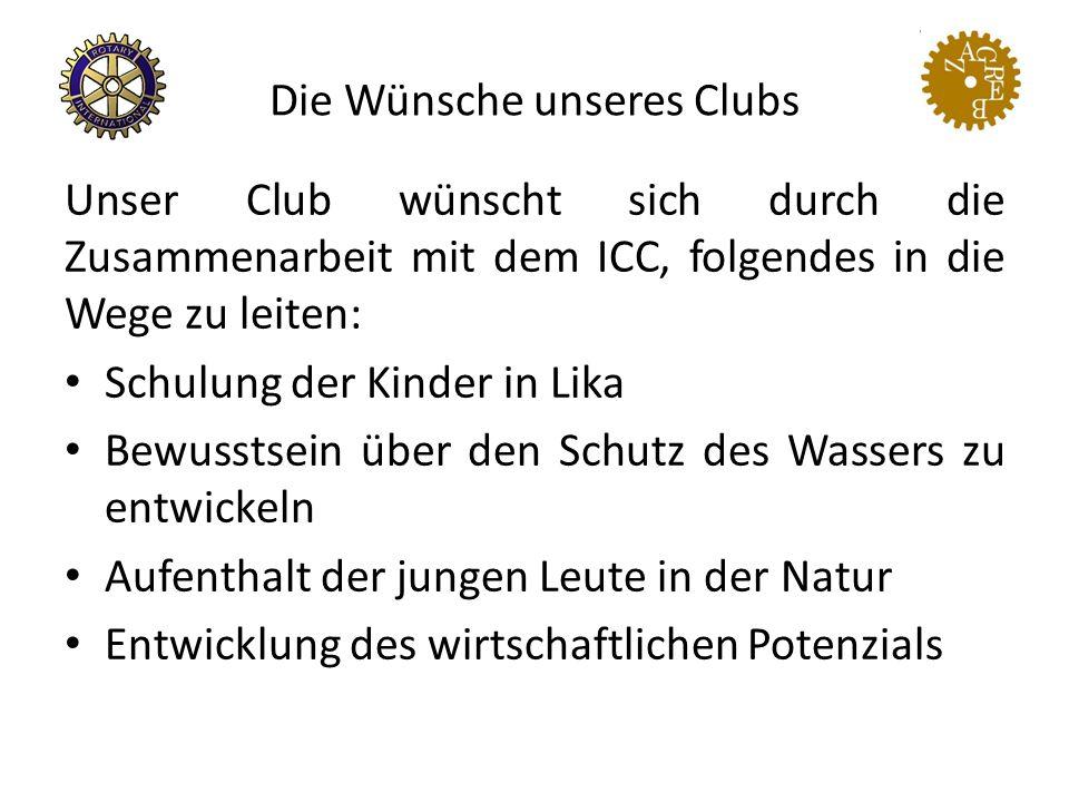 Die Wünsche unseres Clubs Unser Club wünscht sich durch die Zusammenarbeit mit dem ICC, folgendes in die Wege zu leiten: Schulung der Kinder in Lika B