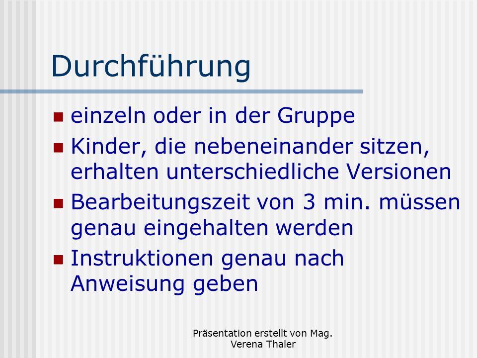 Präsentation erstellt von Mag. Verena Thaler Durchführung einzeln oder in der Gruppe Kinder, die nebeneinander sitzen, erhalten unterschiedliche Versi