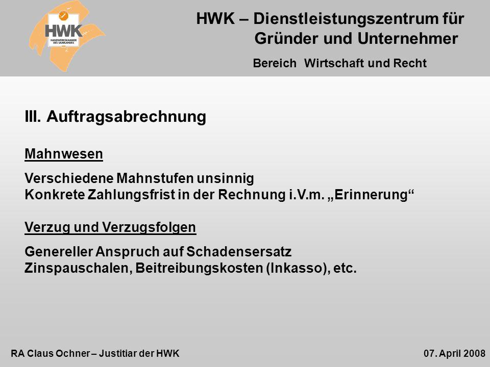 HWK – Dienstleistungszentrum für Gründer und Unternehmer Bereich Wirtschaft und Recht RA Claus Ochner – Justitiar der HWK07.
