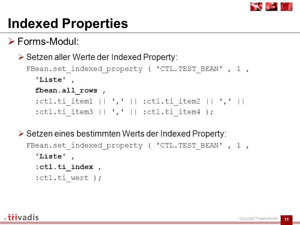 12 © Copyright Trivadis GmbH Aufruf von JavaBean-Methoden  JavaBean: Die Methode potenziert den Wert pBasis mit dem Exponenten pExponent und gibt den ermittelten Wert zurück.